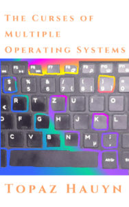 Curses of multiple Operating Systems