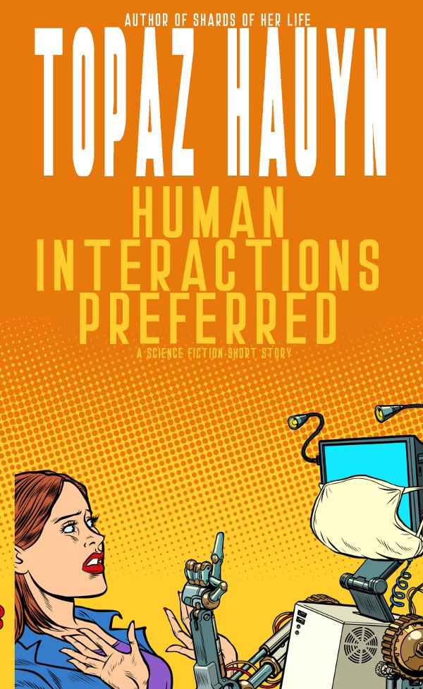 Human Interactions Preferred